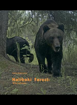 Sidorovich V. E. Naliboki Forest: Land, Wildlife and Human. Volume II. Wild animals